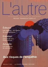 Claire Mestre et Marie Rose Moro - L'autre N° 50/2016 : Aux risques de l'empathie.
