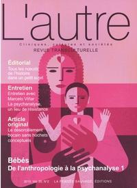 Benoît Quirot et Marie Rose Moro - L'Autre N° 59/2019 : Bébés : de l'anthropologie à la psychanalyse - Tome 1.
