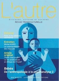 Benoît Quirot et Marie Rose Moro - L'Autre N° 60/2019 : Bébés : de l'anthropologie à la psychanalyse - Tome 2.
