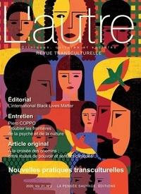 Marie Rose Moro et Sevan Minassian - L'Autre N° 63/2020 : Nouvelles pratiques transculturelles.