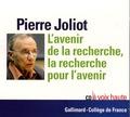 Pierre Joliot - L'avenir de la recherche, la recherche pour l'avenir - CD audio.