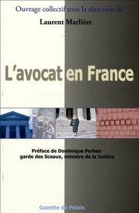 Laurent Marlière - L'avocat en France - Profession, métier, organisation, marché, avenir.