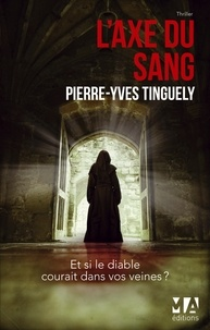 Pierre-Yves Tinguely - L'axe du sang.