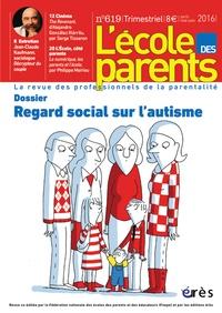 FNEPE - L'école des parents N° 619, avril-mai-ju : Regard social sur l'autisme.