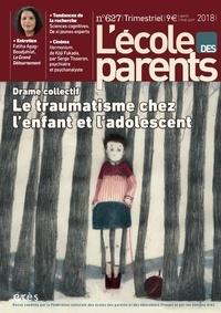 Anne Lanchon - L'école des parents N° 627, avril-mai-ju : Le traumatisme chez l'enfant et l'adolescent.