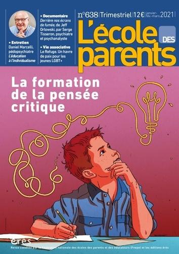 L'école des parents N° 638, janvier-févr La formation de la pensée critique