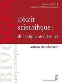 Francis Grossmann et Agnès Tutin - L'écrit scientifique, du lexique au discours.