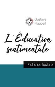 Gustave Flaubert - L'Éducation sentimentale de Flaubert (fiche de lecture et analyse complète de l'oeuvre).