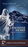 Thierry Laroche - L'enceinte sacrée - Légendaire montagne de Dun.