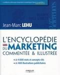 Jean-Marc Lehu - L'encyclopédie du marketing.