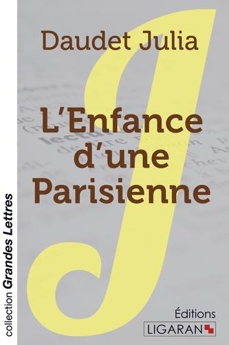 L'enfance d'une parisienne Edition en gros caractères