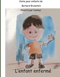 Bernard Brunstein - L'Enfant enfermé.
