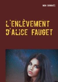 MGH Donnaës - L'enlèvement d'Alice Fauget.