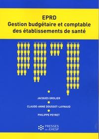 Jacques Grolier et Claude-Anne Doussot-Laynaud - L'EPRD Gestion budgétaire et comptable des établissements de santé.