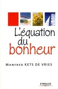 Manfred Kets de Vries - L'équation du bonheur.