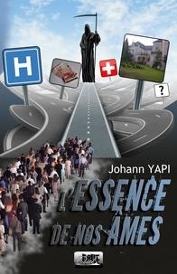 Johann Yapi - L' essence de nos âmes.