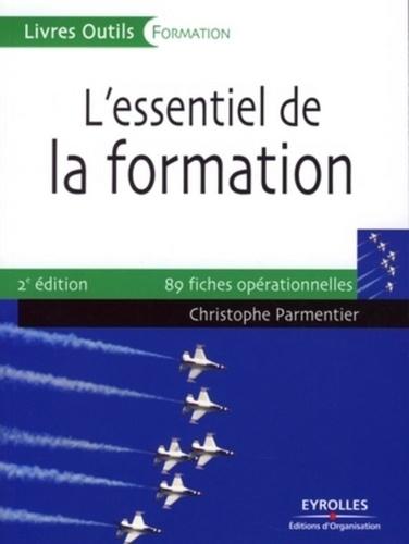 L'essentiel de la formation. Préparer, animer, évaluer 2e Edition 2007