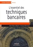 Jean-Marc Béguin et Arnaud Bernard - L'essentiel des techniques bancaires.