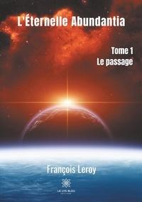 François Leroy - L'éternelle Abundantia - Tome 1.