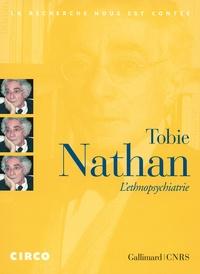 Tobie Nathan - L'ethnopsychiatrie. 1 DVD
