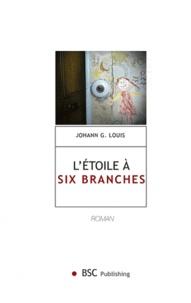 Johann Gasnereau Louis - L'étoile à six branches.