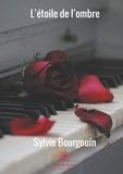 Sylvie Bourgouin - L'étoile de l'ombre.