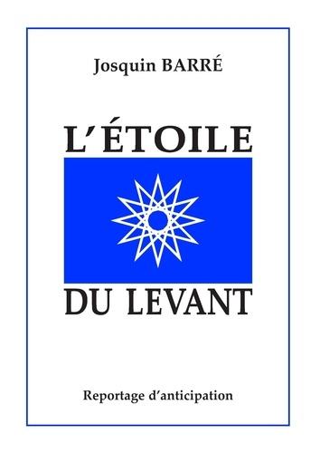 Josquin Barré - L'étoile du levant.