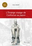 Olivier Ansart - L'Etrange voyage de Confucius au Japon.