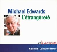 Michael Edwards - L'étrangèreté. 1 CD audio