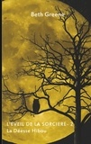 Beth Greene - L'éveil de la sorcière Tome 2 : La déesse hibou.