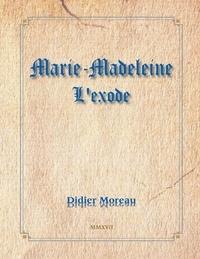 Didier Moreau - L'exode de Marie-Madeleine.