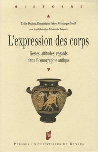Lydie Bodiou et Dominique Frère - L'expression des corps - Gestes, attitudes, regards dans l'iconographie antique.