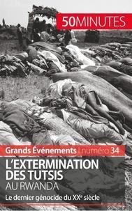 Jonathan Duhoux - L'extermination des Tutsis au Rwanda - Le dernier génocide du XXe siècle.