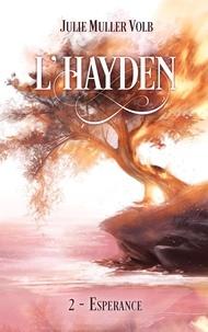 Julie Muller Volb - L'Hayden Tome 2 : Espérance.