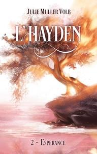 Julie Muller Volb - L'Hayden Tome 2 : Esperance.
