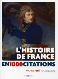 Michèle Ressi - L'Histoire de France en 1 000 citations - Des origines à nos jours.