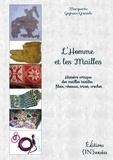 Marguerite Gagneux-Granade - L'homme et les mailles - Histoire critique des mailles textiles : filets, réseaux, tricot, crochet.