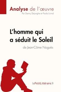 LHomme qui a séduit le Soleil de Jean-Côme Noguès.pdf