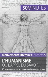 Delphine Leloup - L'humanisme ou l'appel du savoir - L'homme comme mesure de toute chose.