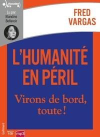 Fred Vargas et Blandine Bellavoir - L'humanité en péril - Virons de bord, toute!. 1 CD audio MP3
