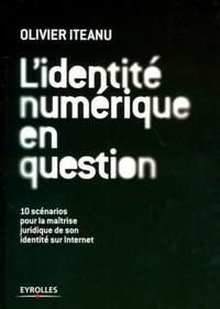 Olivier Iteanu - L'identité numérique en question.