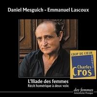 Daniel Mesguich et Emmanuel Lascoux - L'Iliade des femmes - Récit homérique à deux voix. 2 CD audio