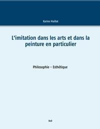 Karine Maillat - L'imitation dans les arts et dans la peinture en particulier.