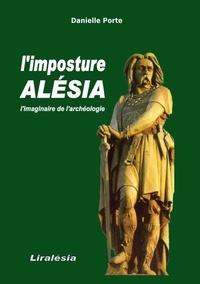 Danielle Porte - L'imposture Alésia - L'imaginaire de l'archéologie.