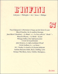Pascal Quignard et Marcel Gauchet - L'infini N° 87 Mai 2004 : .