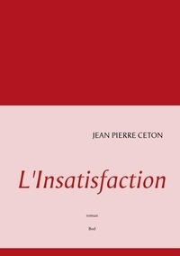 Jean-Pierre Ceton - L'insatisfaction.