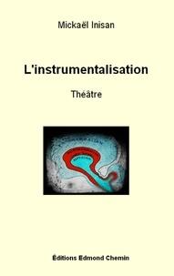 Mickaël Inisan - L'instrumentalisation.