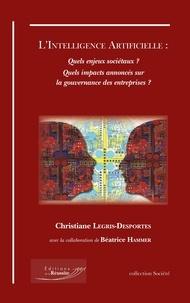 Christiane Legris-Desportes - L'intelligence artificielle - Quels enjeux sociétaux ? Quels impacts annoncés sur la gouvernance des entreprises ?.