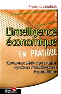 Lintelligence économique en pratique avec lapport dInternet et des NTIC. Comment bâtir son propre système dintelligence économique, 2ème édition.pdf