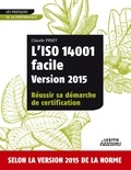 Claude Pinet - L'iso 14001 facile version 2015 réussir sa démarche de certification.